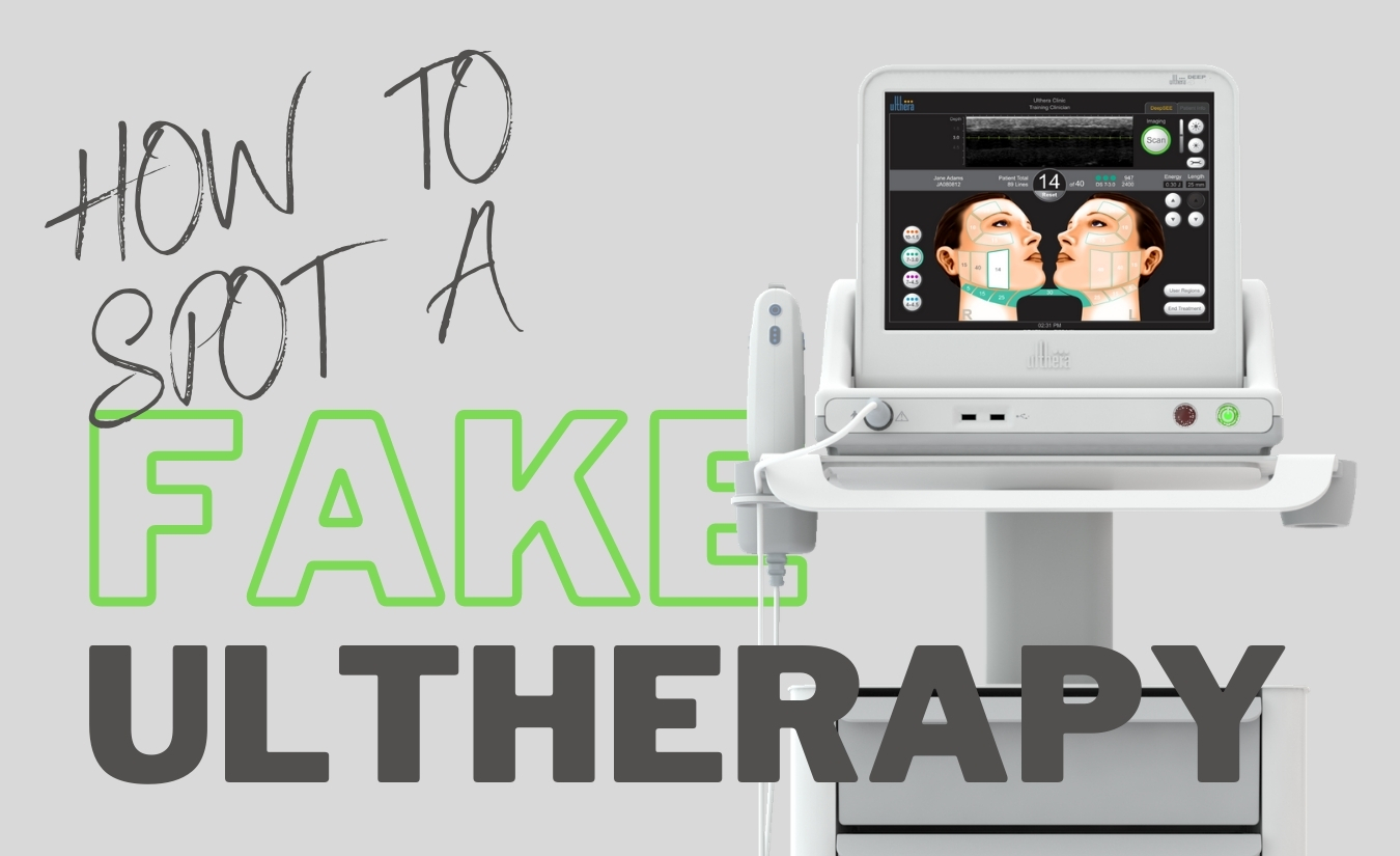 Spot a fake Ultherapy